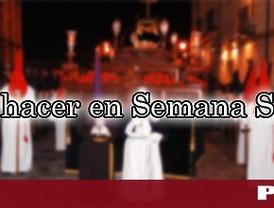 ¿Qué hacer en Semana Santa?