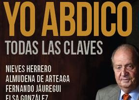 Llega 'Yo abdico', el primer libro con las claves de la renuncia de Juan Carlos I