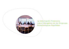 La información Financiera sobre Intangibles en las Empresas Biotecnológicas Españolas