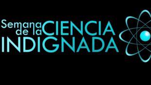 Vuelve la Semana de la Ciencia Indignada