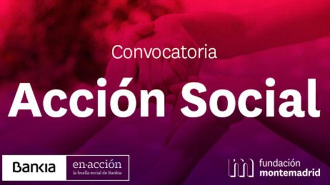 Bankia y Fundación Montemadrid abren la 'Convocatoria de Acción Social', dotada con un millón