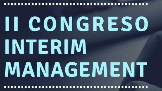 El II Congreso Interim Management cuenta con ponentes internacionales de dilatada trayectoria