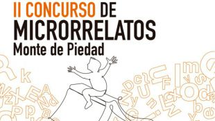 II Concurso de Microrrelatos Monte de Piedad.