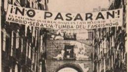 Cartel con el lema antifascista 'No pasarán' durante la batalla de Madrid de la Guerra Civil