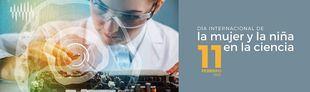 Científicas y emprendedoras protagonizan el Día Internacional de la Mujer y la Niña en la Ciencia