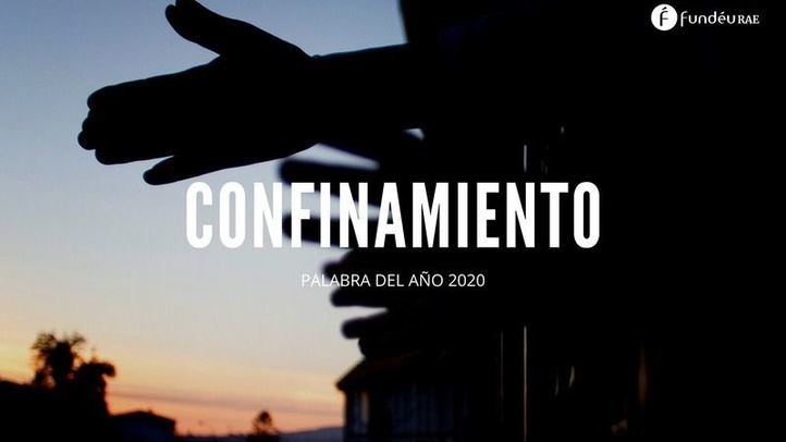 Confinamiento, palabra de 2020, el año de la pandemia