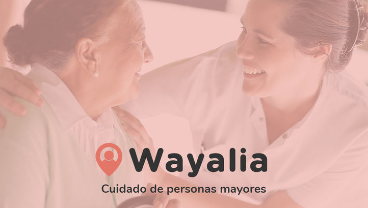 ¿Necesitas una cuidadora de ancianos de confianza en Madrid? Wayalia es la solución