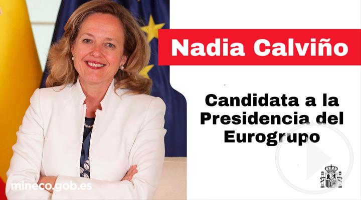 Nadia Calviño candidata a la presidencia del Eurogrupo