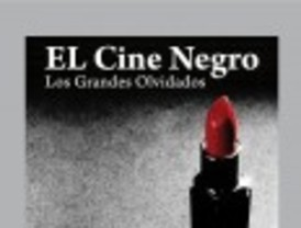 El cine negro, los grandes olvidados